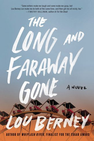 The Long and Faraway Gone by Lou Berney Review
