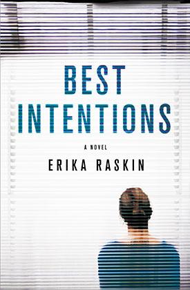 Best Intentions: A Novel by Erika Raskin