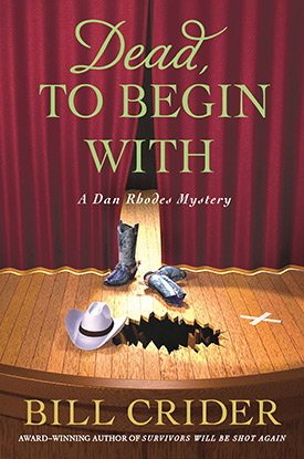 Dead, to Begin With by Bill Crider