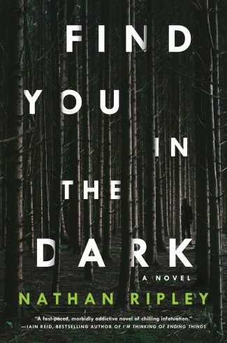 Review: Find You in the Dark by Nathan Ripley - Criminal Element