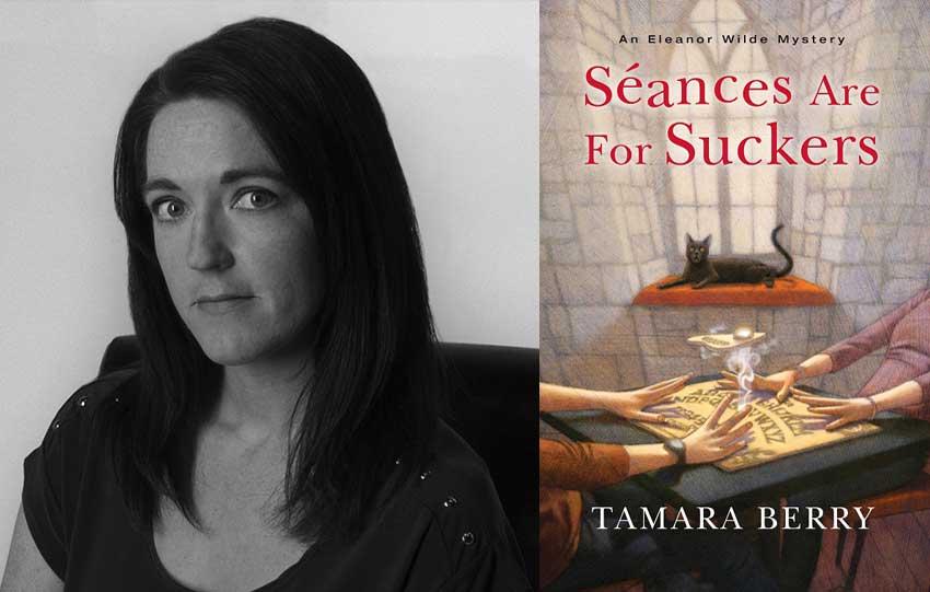 Tamara Berry, author of Seances are for Suckers