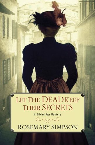 Let the Dead Keep Their Secrets by Rosemary Simpson