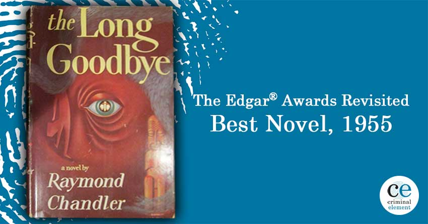 The Long Goodbye Raymond Chandler Edgar Awards