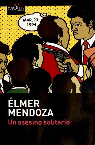 Cover of Un asesino solitario (The Lone Murderer) by Élmer Mendoza.