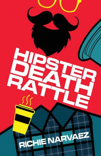 Hipster Death Rattle by Richie Navarez