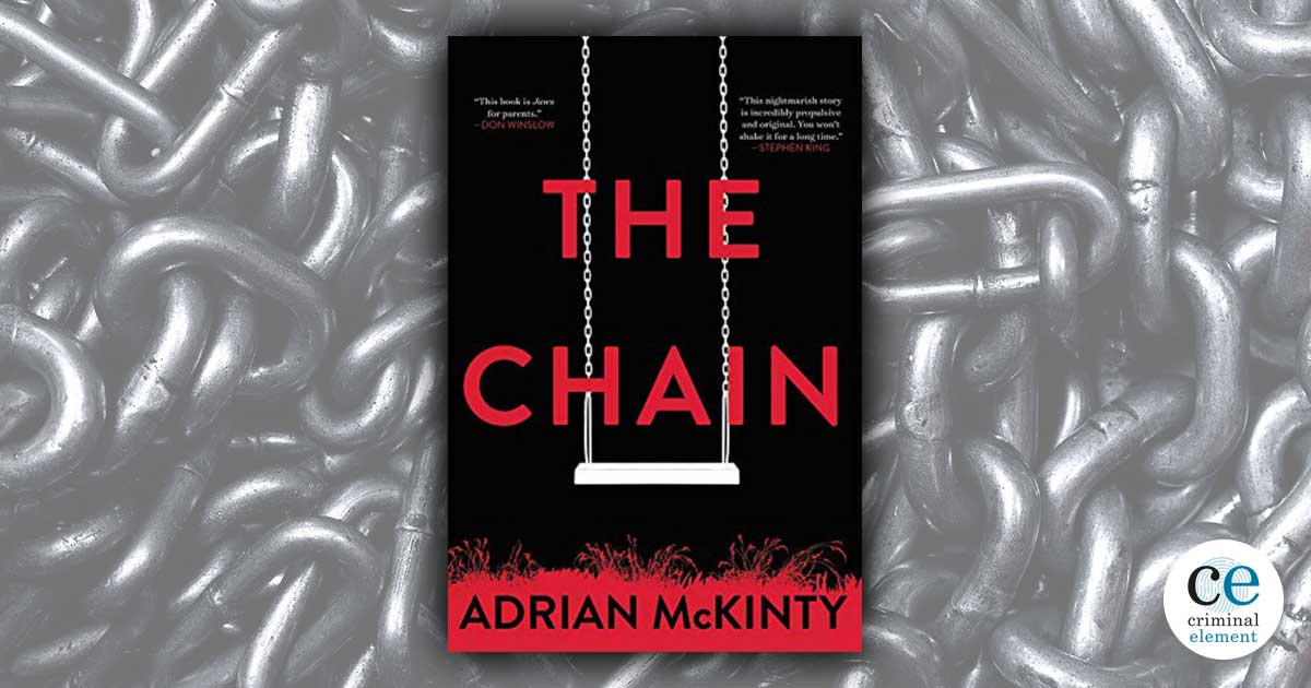 Book Review: The Chain by Adrian McKinty - Criminal Element