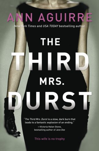 The Third Mrs. Durst by Ann Aguirre