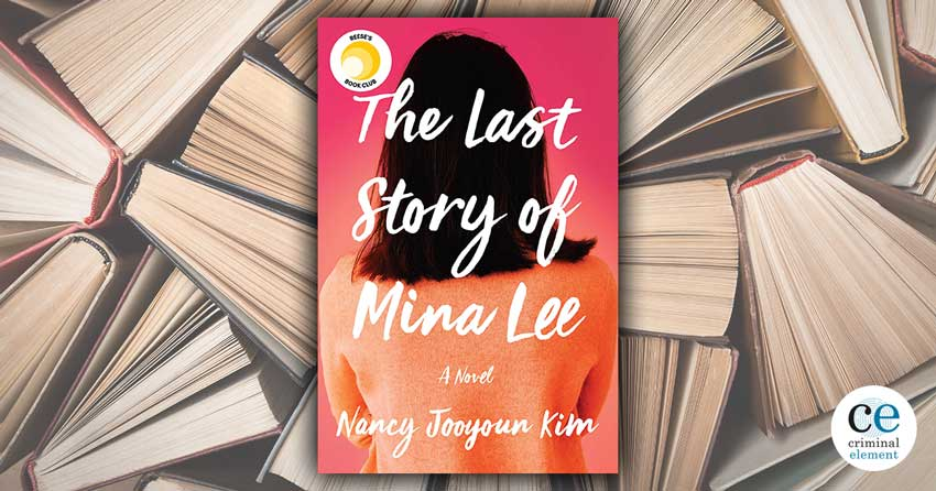 Book Review The Last Story Of Mina Lee By Nancy Jooyoun Kim
